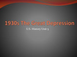 1930s The Great Depression