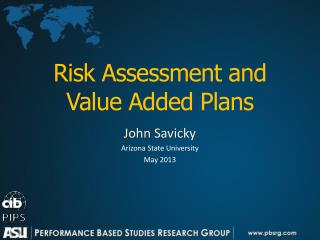 Risk Assessment and Value Added Plans
