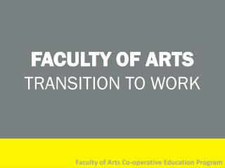 FACULTY OF ARTS TRANSITION TO WORK