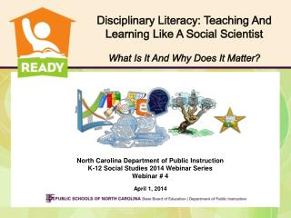 North Carolina Department of Public Instruction  K-12 Social Studies 2014 Webinar Series Webinar # 4 April 1, 2014