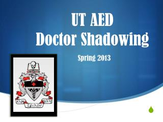 UT AED  Doctor Shadowing