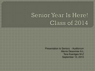 Senior Year Is Here! Class  of 2014