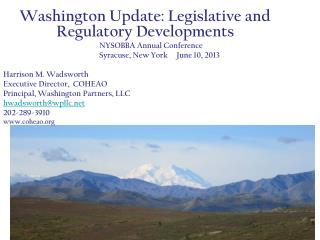 Washington Update: Legislative and Regulatory Developments NYSOBBA Annual Conference 			Syracuse, New York     June 10,