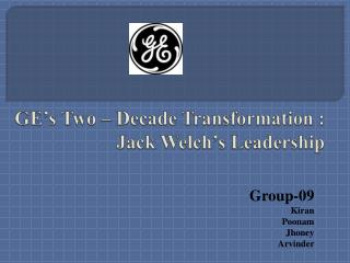 GE's Two – Decade Transformation : Jack Welch's Leadership