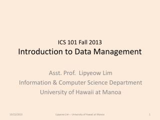 ICS 101 Fall  2013 Introduction to Data Management