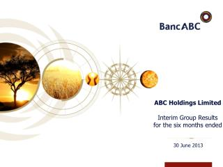 ABC  Holdings Limited   Interim  Group Results  for the  six months ended