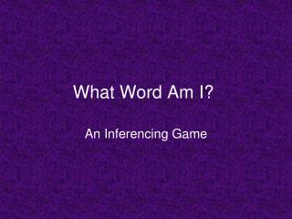 What Word Am I?