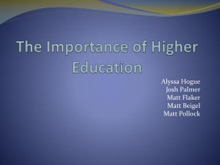 The Importance of Higher Education