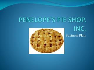 PENELOPE'S PIE SHOP, INC.