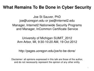 What Remains To Be Done in Cyber Security