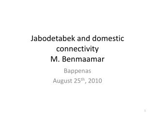 Jabodetabek  and domestic  connectivity M. Benmaamar