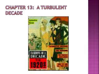 Chapter 13:  A Turbulent Decade
