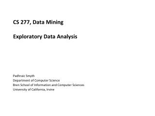CS 277, Data Mining Exploratory Data Analysis