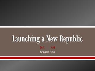 Launching a New Republic