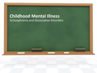 Childhood  Mental Illness