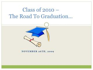Class of 2010 –  The Road To Graduation…