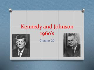 Kennedy and Johnson 1960's