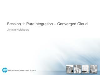 Session 1:  PureIntegration  – Converged Cloud