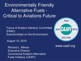 Environmentally Friendly Alternative Fuels -  Critical to Aviations Future