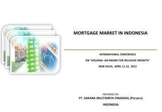MORTGAGE MARKET  IN  INDONESIA