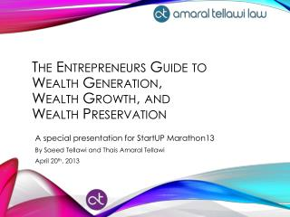The Entrepreneurs Guide to  Wealth  Generation,  Wealth Growth ,  and  Wealth Preservation