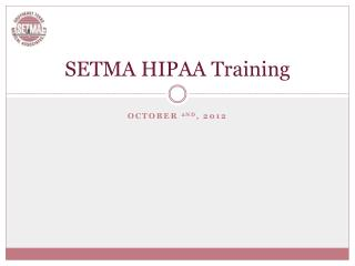 SETMA HIPAA Training