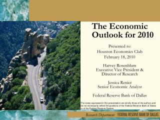 The Economic Outlook for 2010 Presented to: Houston Economics Club February 18, 2010 Harvey Rosenblum  Executive Vice Pr