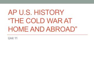 "AP U.S. History ""The Cold war at home and abroad"""