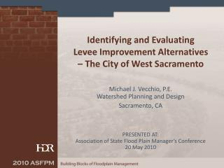 identifying and evaluating  levee improvement alternatives    the city of west sacramento