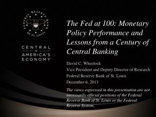 The Fed at 100: Monetary Policy Performance and Lessons from a Century of Central Banking