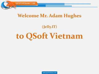 Welcome Mr. Adam Hughes (Jelly.IT)