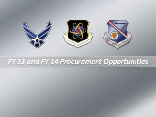FY 13 and FY 14 Procurement Opportunities