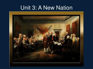 Unit 3: A New Nation