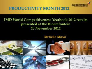 IMD World Competitiveness Yearbook 2012 results presented at the Bloemfontein 20 November 2012