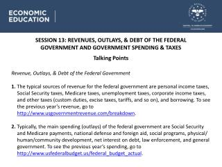SESSION 13 : REVENUES, OUTLAYS, & DEBT OF THE FEDERAL GOVERNMENT AND GOVERNMENT SPENDING & TAXES