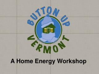 A Home Energy Workshop
