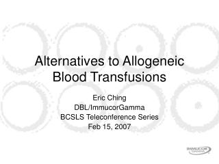 Alternatives to Allogeneic Blood Transfusions