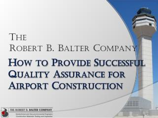 How to Provide Successful Quality Assurance for  Airport Construction