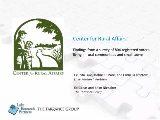 Center for Rural Affairs Findings from a survey of  804 registered voters living in rural communities and small towns
