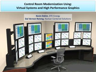 Control  Room Modernization Using:  Virtual  Systems and High Performance Graphics
