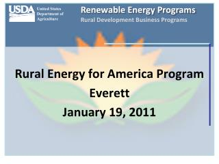 Rural Energy for America Program Everett January 19, 2011