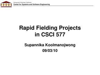 Rapid Fielding Projects in CSCI 577