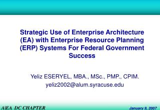 Strategic Use of Enterprise Architecture (EA) with Enterprise Resource Planning (ERP) Systems For Federal Government Suc
