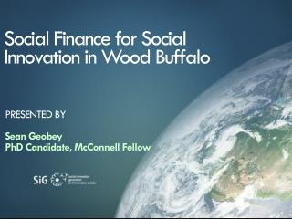 Social Finance for Social Innovation in Wood Buffalo