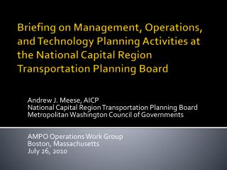 Briefing on Management, Operations, and Technology Planning Activities at the National Capital Region Transportation Pla