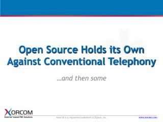 Open Source Holds its Own Against Conventional Telephony