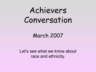 Achievers Conversation March 2007