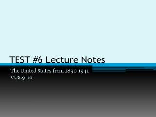 TEST #6 Lecture Notes