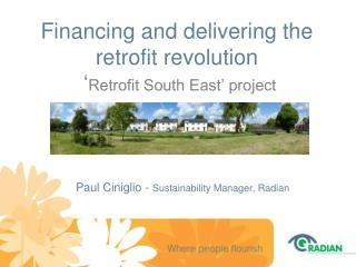 Financing and delivering the retrofit revolution ' Retrofit South East' project