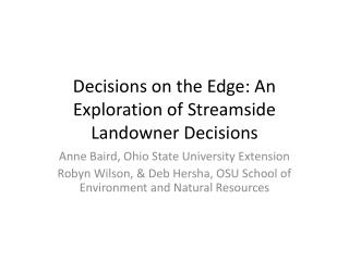 Decisions on the Edge: An Exploration of Streamside Landowner Decisions